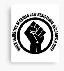 When Injustice Become Law Resistance Becomes Duty Canvas Print