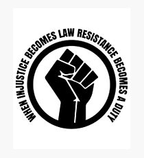When Injustice Become Law Resistance Becomes Duty Photographic Print
