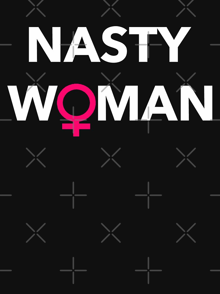 Nasty Woman by Thelittlelord
