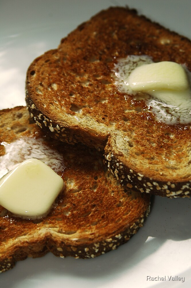Toast by Rachel Valley