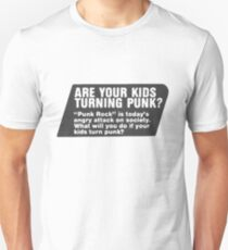 ARE YOUR KIDS TURNING PUNK T-Shirt