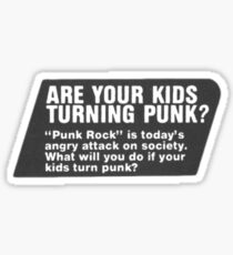ARE YOUR KIDS TURNING PUNK Sticker