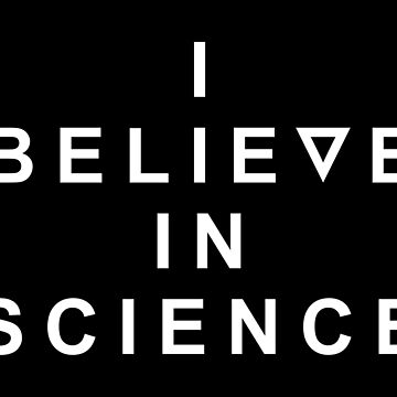 I believe in Science by puthin23