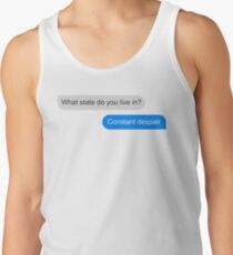 Official What state do you live in? Constant Despair Tee Tank Top