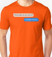 Official What state do you live in? Constant Despair Tee T-Shirt