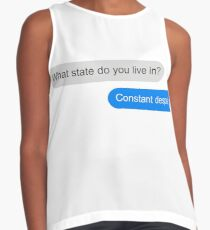 Official What state do you live in? Constant Despair Tee Contrast Tank