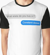 Official What state do you live in? Constant Despair Tee Graphic T-Shirt