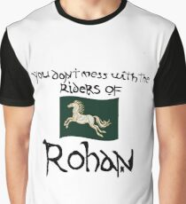 You Don't Mess With Rohan Graphic T-Shirt