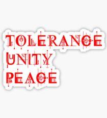 Tolerance, Unity and Peace Sticker