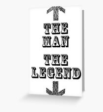 FUN, FUNNY, COMIC, JOKE, LAUGH, The Man, The Legend Greeting Card