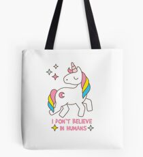 I Don't Believe In Humans - Unicorn Funny T Shirt Tote Bag