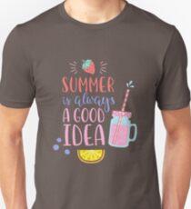 Summer is Always a Good Idea Unisex T-Shirt