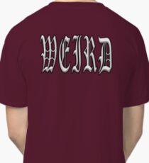 WEIRD Classic T-Shirt