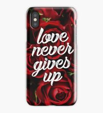 Love Never Gives Up iPhone Case/Skin