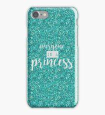 everyone is a princess iPhone Case/Skin