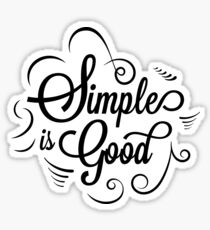 Simple is Good Sticker