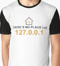 there´s no place like 127.0.0.1 Graphic T-Shirt