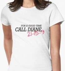 For a good time, call DIANE! 21-15-9 Womens Fitted T-Shirt