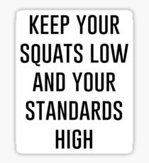 keep your squats low Sticker