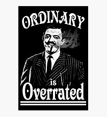 Gomez Addams- Ordinary is Overrated Photographic Print