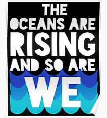 march for science - the oceans are rising and so are we Poster