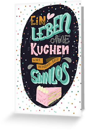 Ein Leben ohne Kuchen wäre möglich, aber sinnlos - Lettering von farbcafe
