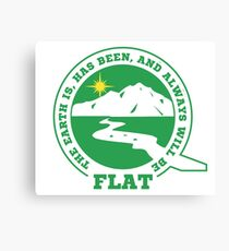 Flat Earth Designs - The Earth Is, Has Been, and Always Will Be FLAT Canvas Print