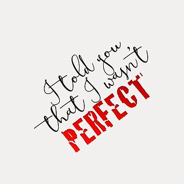 I told you that I wasn't perfect by cahacc