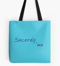 Sincerely, me Tote Bag