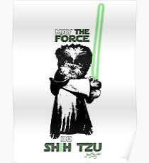 May The Force Be Shih Tzu Poster