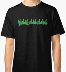 Wubalubadubdub - Rick and Morty Classic T-Shirt