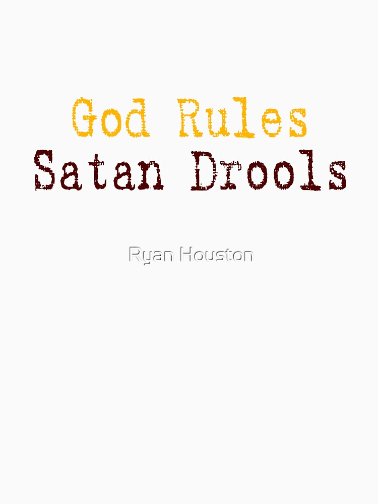 God Rules Satan Drools Red Yellow by photoforyou