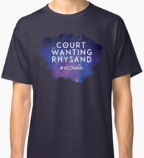 ACOWAR - A Court of Wanting a Rhysand Classic T-Shirt