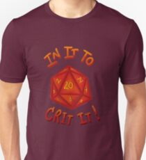 IN IT TO CRIT IT! Unisex T-Shirt