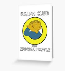 Ralph club for special people Greeting Card
