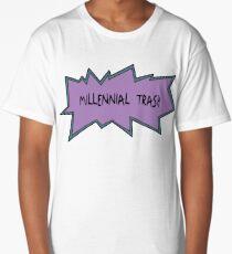 Millennial Trash Long T-Shirt
