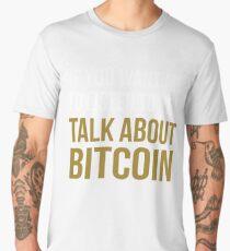 Funny Talk About Bitcoin Men's Premium T-Shirt