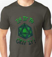 IN IT TO CRIT IT! - Green Unisex T-Shirt