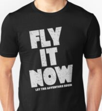 Fly It Now Unisex T-Shirt