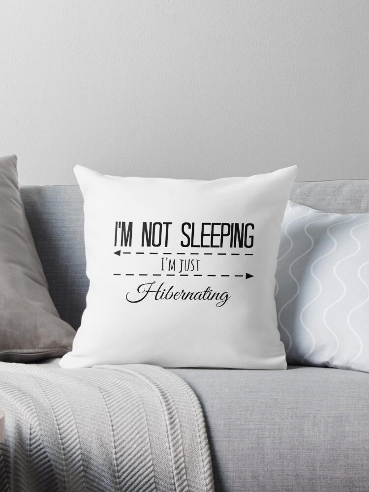 Cojines «No estoy durmiendo - Estoy hibernando» de KateLittle ...