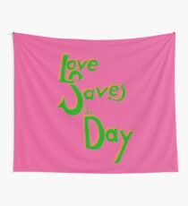 Love Saves the Day Wall Tapestry