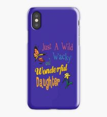 Wild Wacky Wonderful Daughter Gifts iPhone Case/Skin