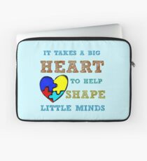 It takes a big heart to help shape little minds. Laptop Sleeve