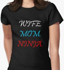 Wife, Mom, NInja Womens Fitted T-Shirt