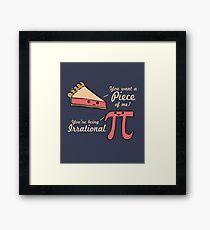 Want A Piece Of Me Pi Vs Pie  Framed Print