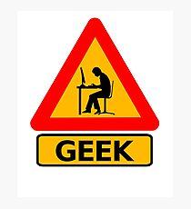Geek Sign - Computer Nerd Funny T Shirt Photographic Print