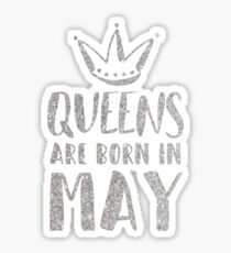 QUEENS ARE BORN IN MAY Sticker