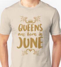 QUEENS ARE BORN IN JUNE Unisex T-Shirt