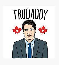 "Justin ""Trudaddy"" Trudeau Photographic Print"