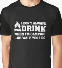 Drink When I'm Camping - Funny Outdoor Camp Hiking T Shirt Graphic T-Shirt